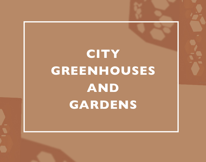 City greenhouses and gardens